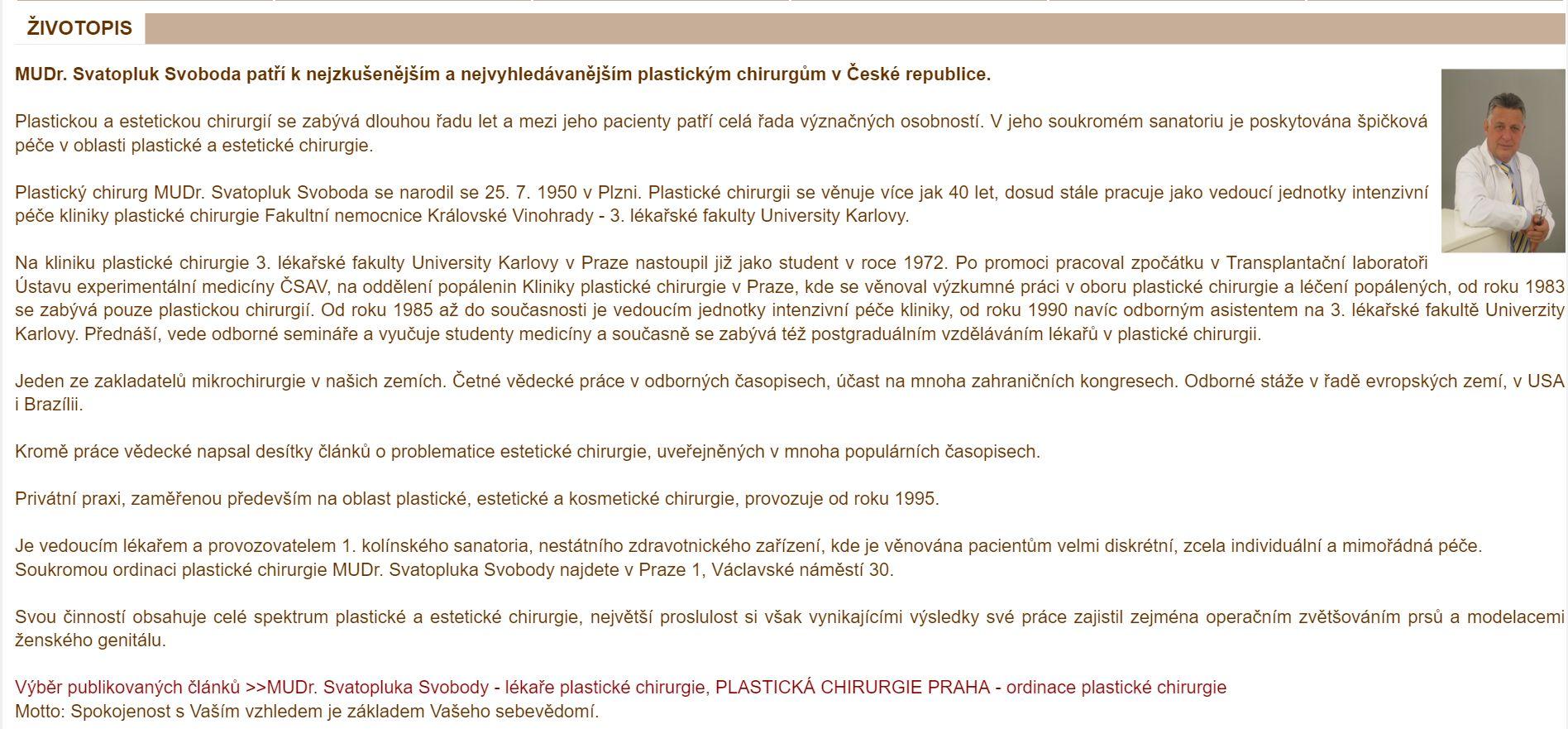 Životopis plastického chirurga MUDr. Svatopluka Svobody. Plastická chirurgie Praha - ordinace plastického chirurga.